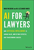 AI For Lawyers: How Artificial Intelligence is Adding Value, Amplifying Expertise, and Transforming Careers
