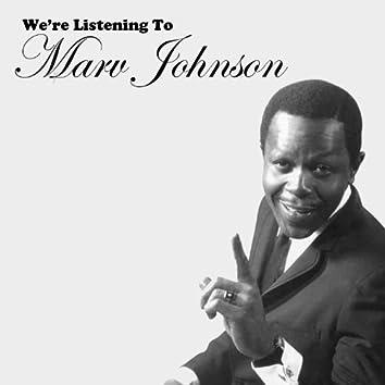 We're Listening to Marv Johnson