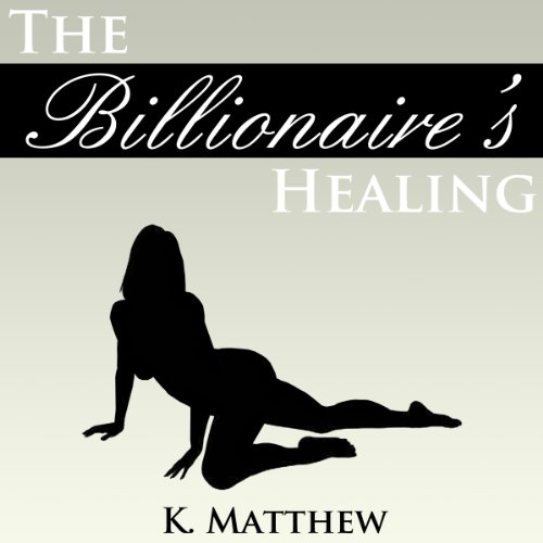 The Billionaire's Healing audiobook cover art