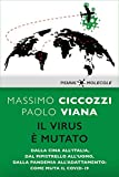 Il virus è mutato: Dalla Cina all'Italia, dal pipistrello all'uomo, dalla pandemia all'adattamento: come muta il Covid-19 (MOLECOLE. Uno sguardo sul presente)