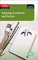 Amazing Architects and Artists (Collins English Readers, Level 2, CEF A2-B1)
