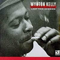 Last Trio Session by WYNTON KELLY (1993-12-07)