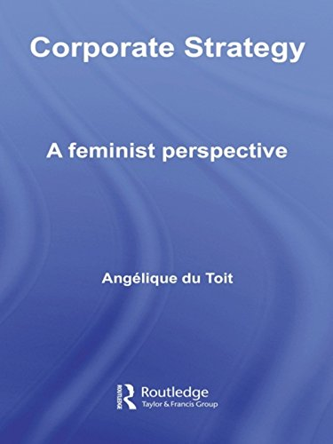Corporate Strategy: A Feminist Perspective (Routledge Research in Strategic Management) by [Angelique Du-Toit]