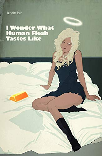 Image of I Wonder What Human Flesh Tastes Like