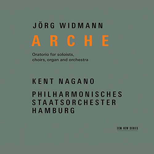 Kent Nagano & Philharmonisches Staatsorchester Ham - Arche - Oratorio For Soloists, Choir, Organ And Or