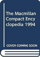 The Macmillan Compact Encyclopedia 1994
