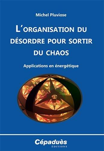 L'organisation du désordre pour sortir du chaos
