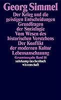 Gesamtausgabe 16: Der Krieg und die geistigen Entscheidungen. Grundfragen der Soziologie. Vom Wesen des historischen Verstehens. Der Konflikt der modernen Kultur. Lebensanschauung