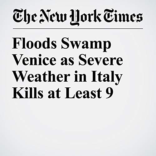 Floods Swamp Venice as Severe Weather in Italy Kills at Least 9 audiobook cover art
