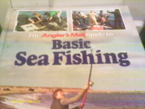 """""""Angler's Mail"""" Guide to Basic Sea Fishing"""