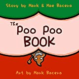 The Poo Poo Book: A Book for Children to Enjoy and Learn about Toilet Time–Make Potty Training Easy and Fun! (The Bewildering Body 1)