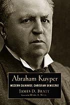 Abraham Kuyper: Modern Calvinist, Christian Democrat (Library of Religious Biography)