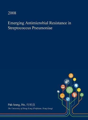 Emerging Antimicrobial Resistance in Streptococcus Pneumoniae
