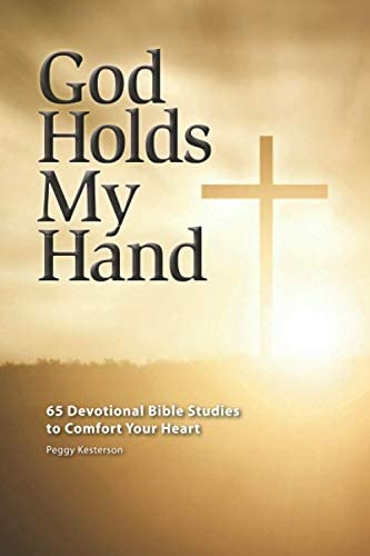 God Holds My Hand 65 Devotional Bible Studies to Comfort Your Heart product image