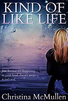 Kind of Like Life by [Christina McMullen]