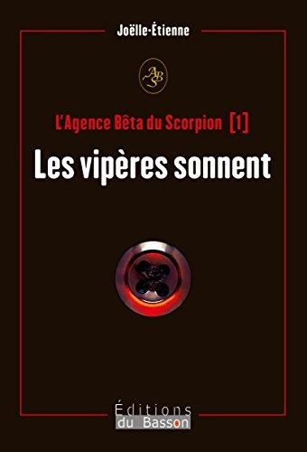 L'Agence Bêta du scorpion: Les vipères sonnent (French Edition)