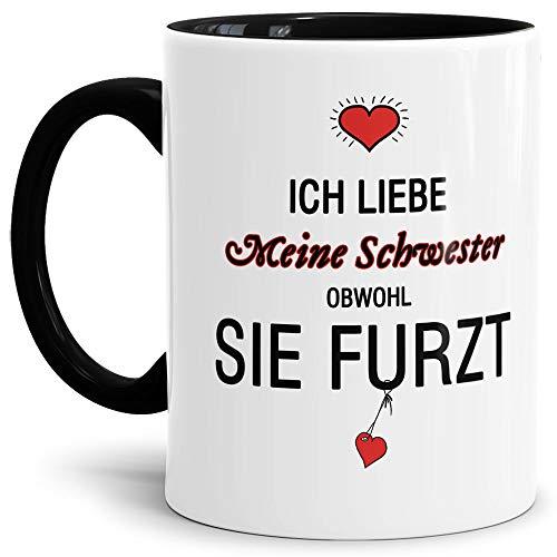 Tassendruck Tasse mit Spruch Liebeserklärung - Obwohl Du furzt - für die Schwester - Kaffeetasse/Geschenk-Idee/Lustig/Liebe - Innen & Henkel Schwarz