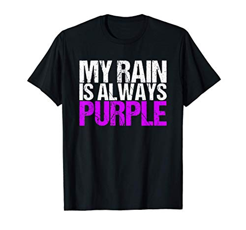 My Rain is Always Purple T-Shirt, Many Colors for Men and Women