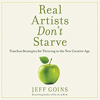 Real Artists Don't Starve     Timeless Strategies for Thriving in the New Creative Age              By:                                                                                                                                 Jeff Goins                               Narrated by:                                                                                                                                 Stu Gray                      Length: 5 hrs and 45 mins     513 ratings     Overall 4.4
