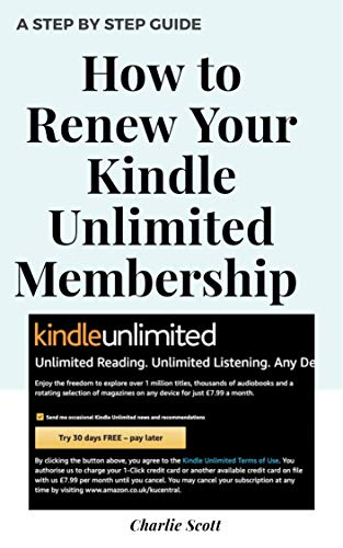 How to Renew Your Kindle Unlimited Membership: Renew Your Amazon Kindle Unlimited Subscription in Less than 30 Seconds. A Step by Step Guide with Actual ... (Quick Guide Book 6) (English Edition)
