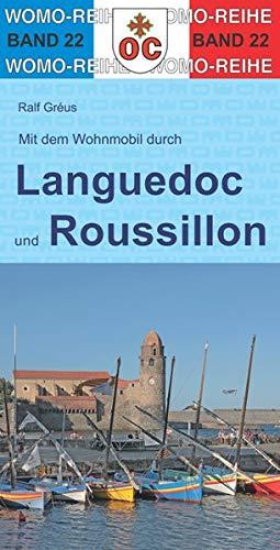 Mit dem Wohnmobil durch Languedoc und Roussillon: Südfrankreich - von der Rhone bis zu den Pyrenäen (Womo-Reihe)
