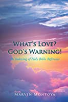 What's Love? God's Warning!: An Indexing of Holy Bible Reference