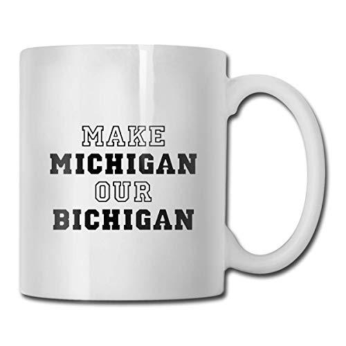 Machen Sie Michigan zu unserer Bichigan-Tasse, Kaffee-Heißgetränke-Tasse, Steinzeug-Tasse, Keramik-Kaffeetasse, Teetasse 11 Unzen lustiges Geschenk Kaffee-Tee-Tasse