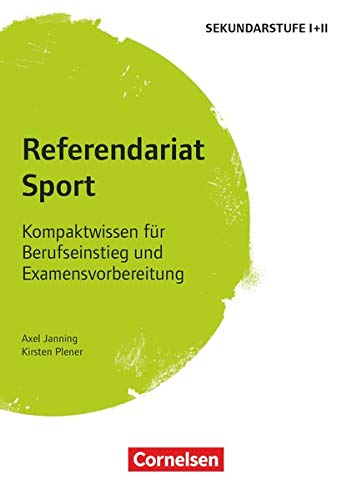 Referendariat Sekundarstufe I + II: Sport - Kompaktwissen für Berufseinstieg und Examensvorbereitung - Buch