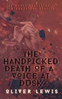 The Handpicked Death of a Voice at Dusk