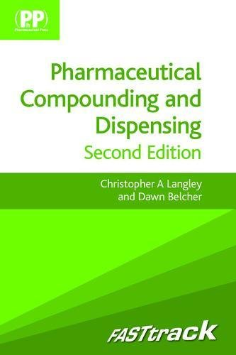 Pharmaceutical Compounding And Dispensing 2Ed: Fast Track (Pb 2012)