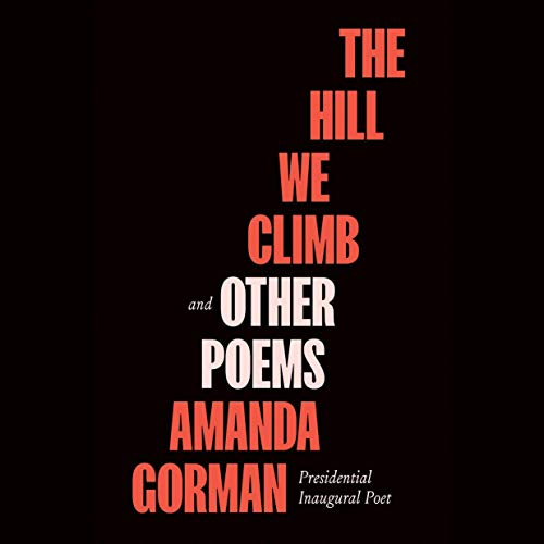 The Hill We Climb and Other Poems Audiobook By Amanda Gorman cover art