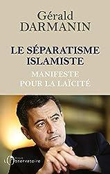 Le séparatisme islamiste de Gérald Darmanin