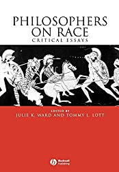 Philosophers on Race: Critical Essays: Julie K. Ward, Tommy L. Lott