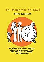 La historia de CoVi: Un relato para niños, padres, abuelos y profesores sobre cómo afrontar los tiempos del CORONAVIRUS