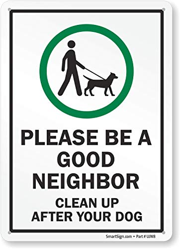 "SmartSign Clean Up After Your Dog Sign, Please Be A Good Neighbor Sign | 10"" x 14"" Aluminum"
