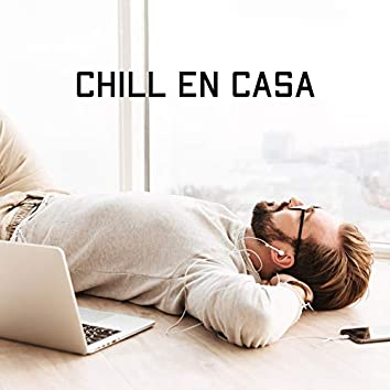 Chill en Casa: Música para Relajarse, Descansar y Siesta