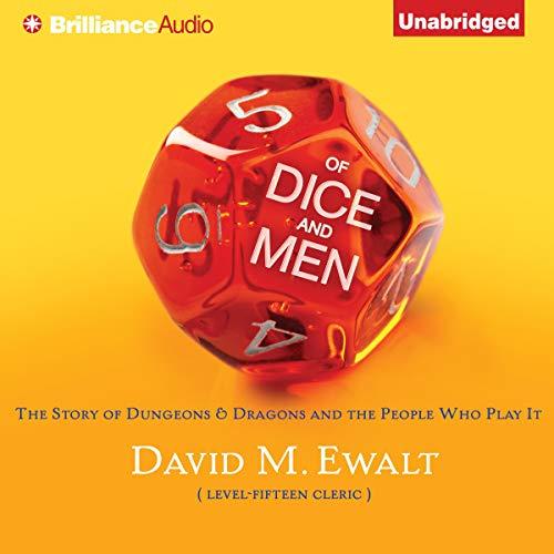 Of Dice and Men Audiobook By David M. Ewalt cover art