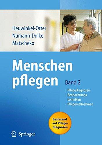 Menschen pflegen: Band 2: Pflegediagnosen Beobachtungstechniken Pflegemaßnahmen