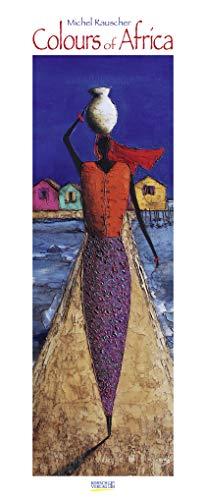 Colours of Africa 2020: Kunstkalender mit Bildern in den warmen Farben Afrikas. Wandkalender des Malers Michel Rauscher im Hochformat: 28,5 x 69 cm, Foliendeckblatt