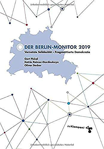 Der Berlin-Monitor 2019: Vernetzte Solidarität – Fragmentierte Demokratie (Der Berlin-Monitor 2020)