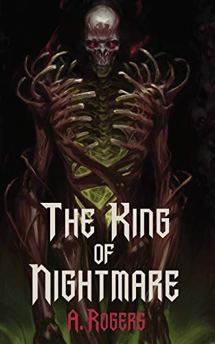 The King of Nightmare by [A. Rogers]