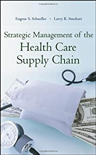 Strategic Management of the Health Care Supply Chain: Progressive Practices for Health System Leaders