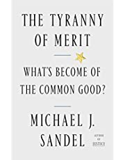 The Tyranny of Merit: Why the Promise of Moving Up Is Pulling America Apart