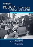 Orden, policía y seguridad: historia de las ciudades. (Logos)