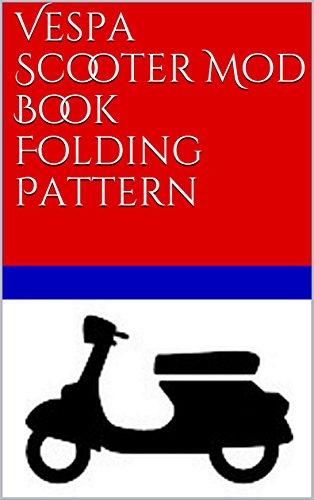 Vespa Scooter Mod Book Folding Pattern (English Edition)