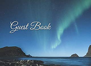 Guest Book: Northern Lights Aurora Borealis Sign In Book for Baby Showers, Party, Events, Weddings, Graduation, Birthday, Anniversary, Retirement, Vacation, Bed & Breakfast or Guest Home (Guest Books)