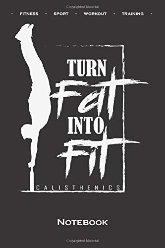 Calisthenics Training Shirt Gift Notebook: Ruled/lined Journal/Logbook for fitness enthusiasts, who love the street workout sport around self-weight exercises
