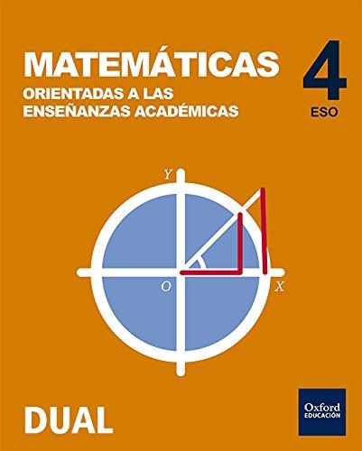 Inicia Dual Matemáticas Orientadas A Las Enseñanzas Académicas. Libro Del Alumno - 4º ESO - 9788467385588