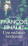 François Pinault - Une enfance bretonne