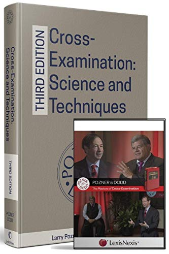 Cross-Examination: Science and Techniques, Third Edition; and Pozner and Dodd, The Masters of Cross-Examination DVD (Bundle)
